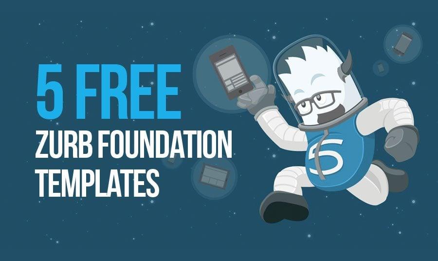 5 Gratis Zurb Foundation Vorlagen mit guter Geschwindigkeit und Flexibilität