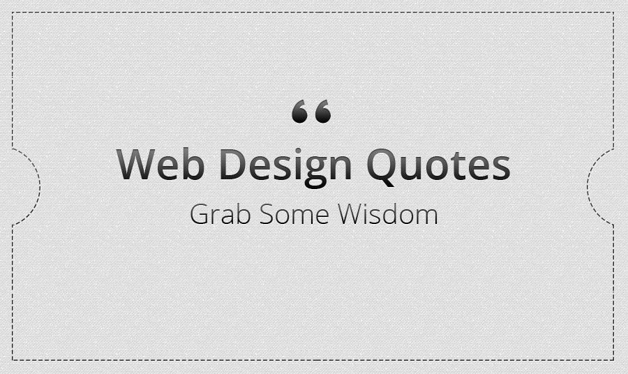 Web Design Quotes: Wisdom Inside