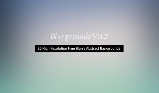 High Resolution Abstract Blurry Backgrounds Vol.5