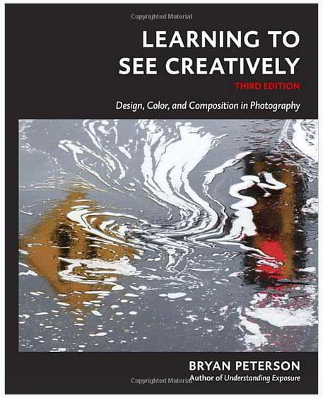 learning-to-see-creatively-third-edition-design-color-and-composition-in-photography