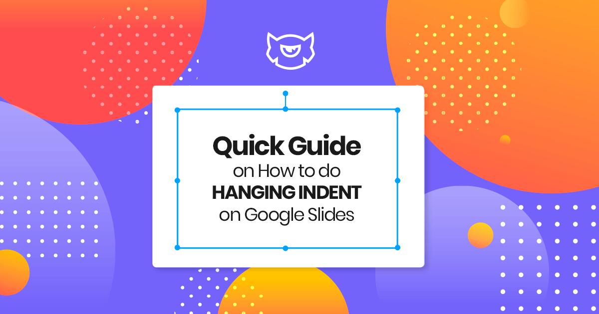 How to do Hanging Indent on Google Slides