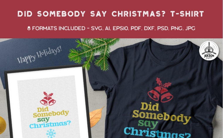 Did Somebody Say Christmas T-shirt.